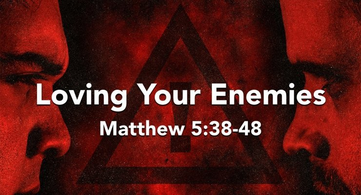 Jesus teaches us to love our enemies