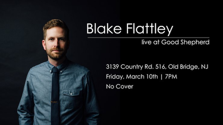Blake Flattley Coffee House Concert March 10 - Good Shepherd