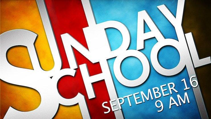 Sunday School begins September 16 at 9am