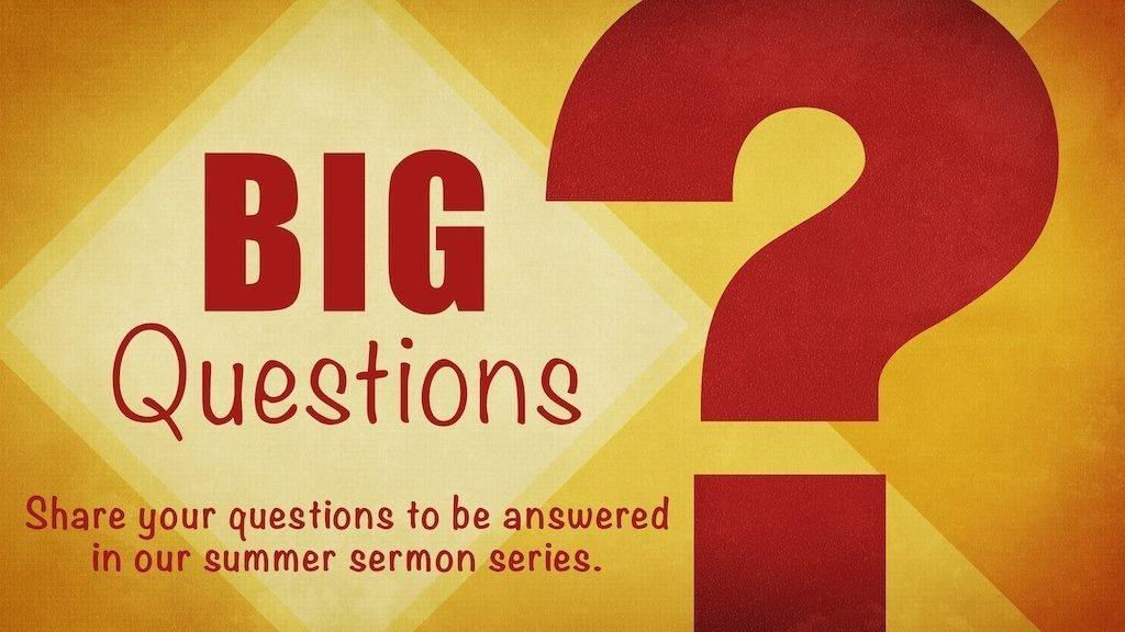 Big Questions - Good Shepherd Lutheran Church of Old Bridge, NJ