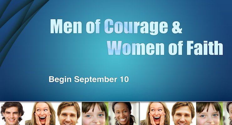 Men of Faith and Women of Courage Begin in September